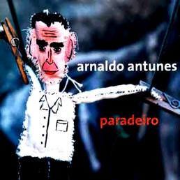 musiques actuelles - Paradeiro - Gerson Silva - Arnaldo Antunes