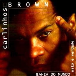 musiques actuelles - Bahia do Mundo - Gerson Silva - Carlinhos Brown